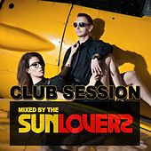 Play & Download Club Session (Mixed By Sunloverz) by Various Artists | Napster
