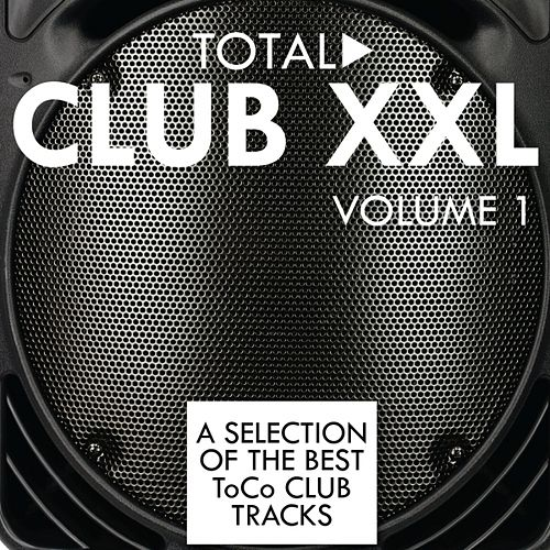 Total Club XXL, Vol. 1 by Various Artists