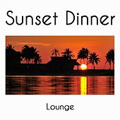 Sunset Dinner Lounge by Various Artists