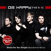 Play & Download Dance for You Tonight (Boarderliner Remix) by Die Happy | Napster