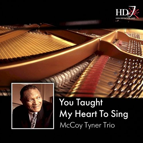 Play & Download You Taught My Heart to Sing by McCoy Tyner Trio | Napster