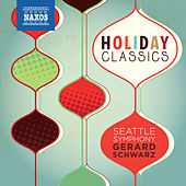 Play & Download Holiday Classics by Gerard Schwarz | Napster