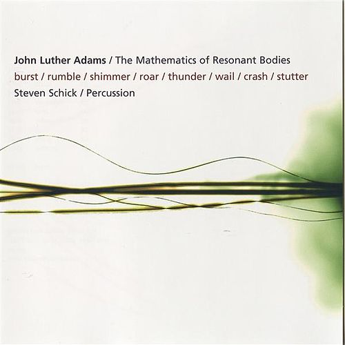 Play & Download The Mathematics of Resonant Bodies by Steven Schick | Napster