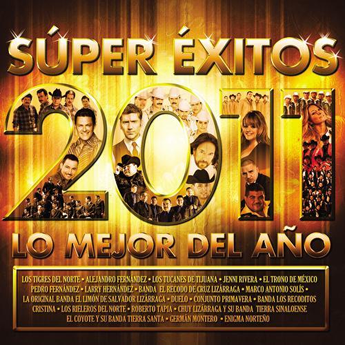 Play & Download Súper Éxitos Los Mejor Del Año 2011 by Various Artists | Napster