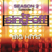 Play & Download The Sing-Off: Season 2 - Episode 2 - Big Hits by Various Artists | Napster