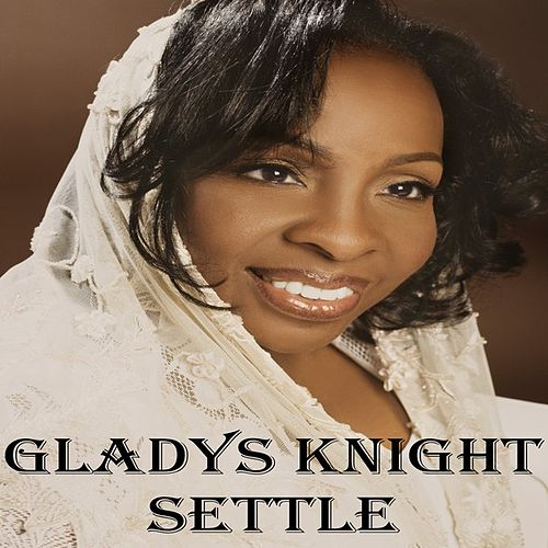 Play & Download Settle by Gladys Knight | Napster