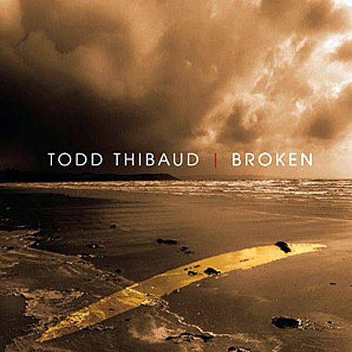 Play & Download Broken by Todd Thibaud | Napster