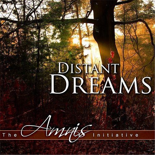Play & Download Distant Dreams by The Amnis Initiative | Napster