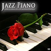 Jazz Piano: Relaxing Instrumental Music, Best Background Dinner Music Solo Piano Essentials Edition by Jazz Piano Essentials