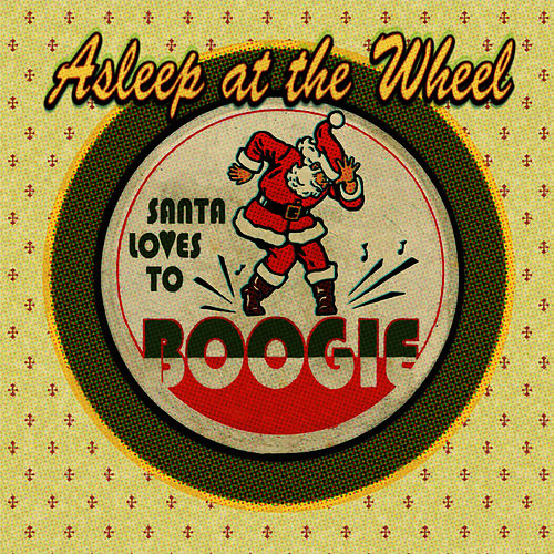 Play & Download Santa Loves To Boogie by Asleep at the Wheel | Napster