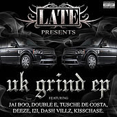 Play & Download Late Presents: UK GRIND - EP by Various Artists | Napster