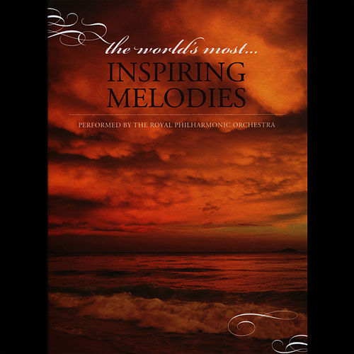 Play & Download The World's Most Inspiring Melodies by Royal Philharmonic Orchestra | Napster