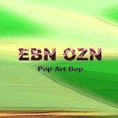 Pop Art Bop by EBN OZN