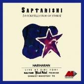 Play & Download Saptarishi - Live At Siri Fort - Hariharan by Hariharan | Napster