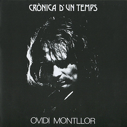 Play & Download Crònica D'un Temps by Ovidi Montllor | Napster