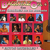 Bachatazo, Vol. 4 by Various Artists