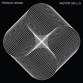 Play & Download Motor Skills by French Miami   Napster