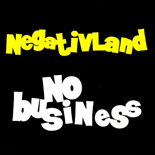 Play & Download No Business by Negativland | Napster