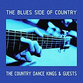 The Country Dance Kings & Guests - The Blues Side of Country by Various Artists