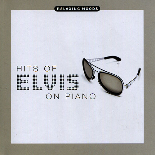 Hits of Elvis on Piano by Christopher West