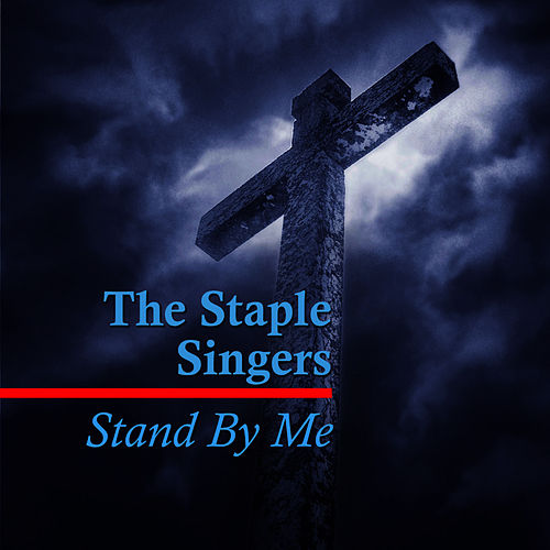 Play & Download Stand By Me by The Staple Singers | Napster
