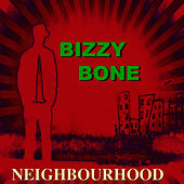 Neighbourhood by Bizzy Bone