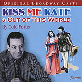 Play & Download Kiss Me Kate & Out of This World by Various Artists | Napster