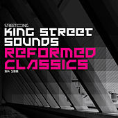 Play & Download King Street Sounds Reformed Classics by Various Artists | Napster