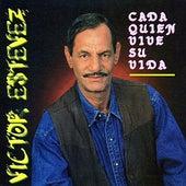 Play & Download Cada Quien Vive Su Vida by Victor Estevez | Napster