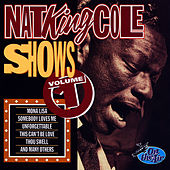 Play & Download Nat King Cole Shows, Vol. 1 by Nat King Cole | Napster