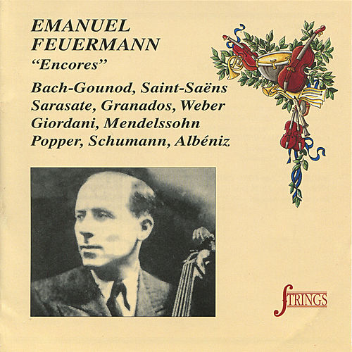 Play & Download Encores by Emanuel Feuermann | Napster