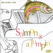 Play & Download Salmon Is a Jumpin' by John Salmon | Napster