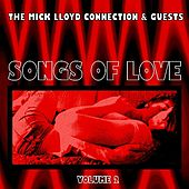 The Mick Lloyd Connection & Guests - Songs of Love, Volume 2 by Various Artists