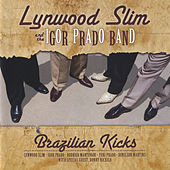 Brazilian Kicks by Lynwood Slim