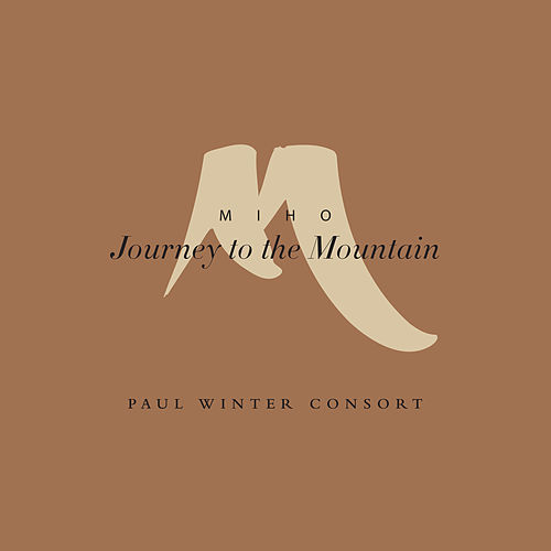 Play & Download Miho: Journey to the Mountain by Paul Winter | Napster