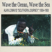 Wave the Ocean, Wave the Sea: Alan Lomax's