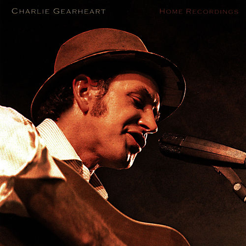 Play & Download Charlie Gearheart's Home Recordings by Goose Creek Symphony | Napster