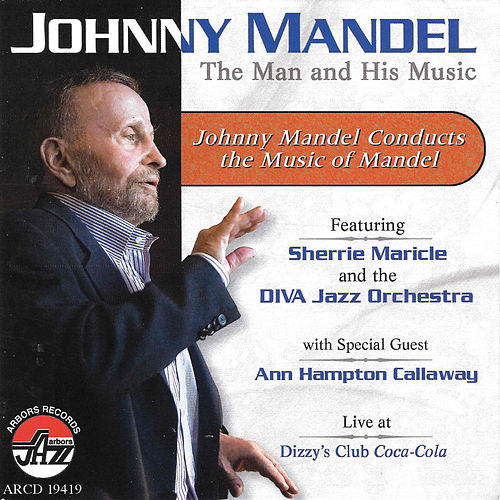 Play & Download Johnny Mandel: The Man and His Music by Johnny Mandel | Napster