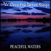 Play & Download Peaceful Waters by Country Dance Kings | Napster