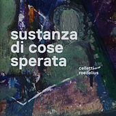 Play & Download Sustanza di cose sperata by Alessandra Celletti | Napster