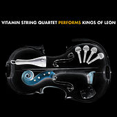 Vitamin String Quartet Performs Kings Of Leon by Vitamin String Quartet