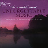 The World's Most Unforgettable Music by Royal Philharmonic Orchestra