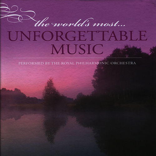 Play & Download The World's Most Unforgettable Music by Royal Philharmonic Orchestra | Napster