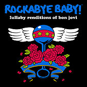 Lullaby Renditions of Bon Jovi by Rockabye Baby!