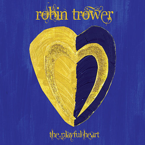 Play & Download The Playful Heart by Robin Trower | Napster