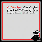 Play & Download Emo Diaries - Chapter Twelve - I Love You But In The End I Will Destroy You by Various Artists | Napster