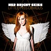 Little Miss Obvious - Single by Her Bright Skies