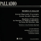 Play & Download Maria Callas - Great Operatic Excerpts from Verdi's Operas by Maria Callas | Napster