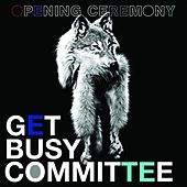 Opening Ceremony (Single) by Get Busy Committee
