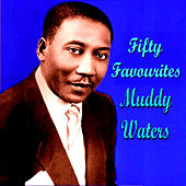 Play & Download Muddy Waters Fifty Favourites by Muddy Waters | Napster